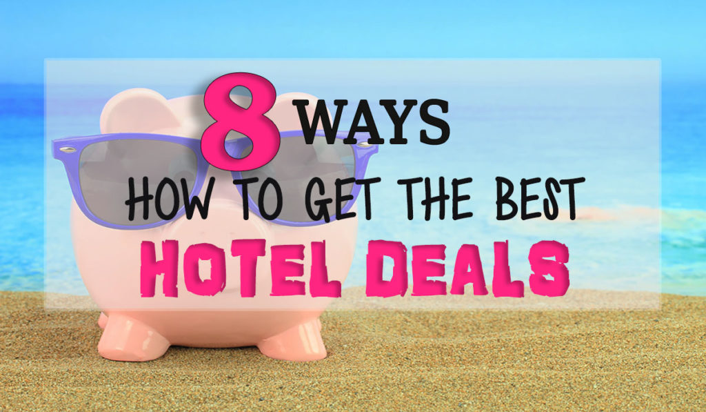 how to get the best hotel deals