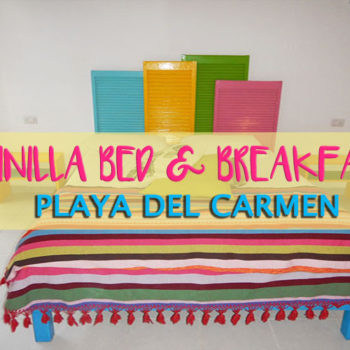 Vainilla Bed and Breakfast Playa del Carmen Mexico