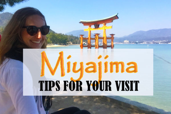 Tips for visiting Miyajima Hiroshima Itsukushima