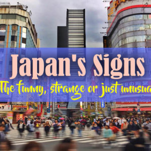 Japan's Signs – The funny, strange or just unusual