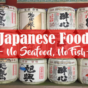 What to Eat in Japan (no Fish and Seafood)