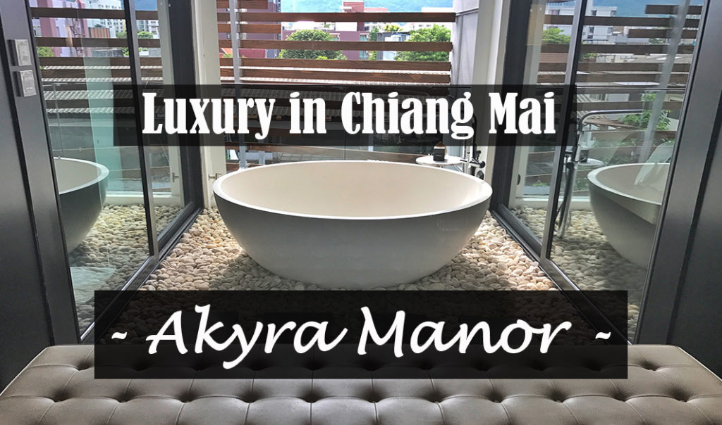Luxury in Chiang Mai - Akyra Manor